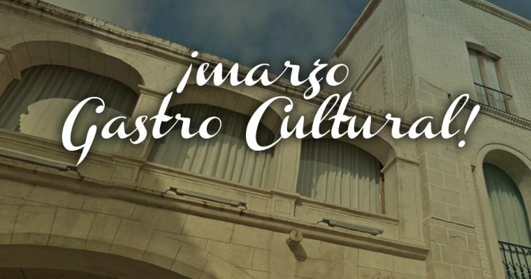Marzo Gastro Cultural