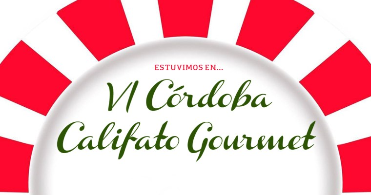 VI Córdoba Califato Gourmet