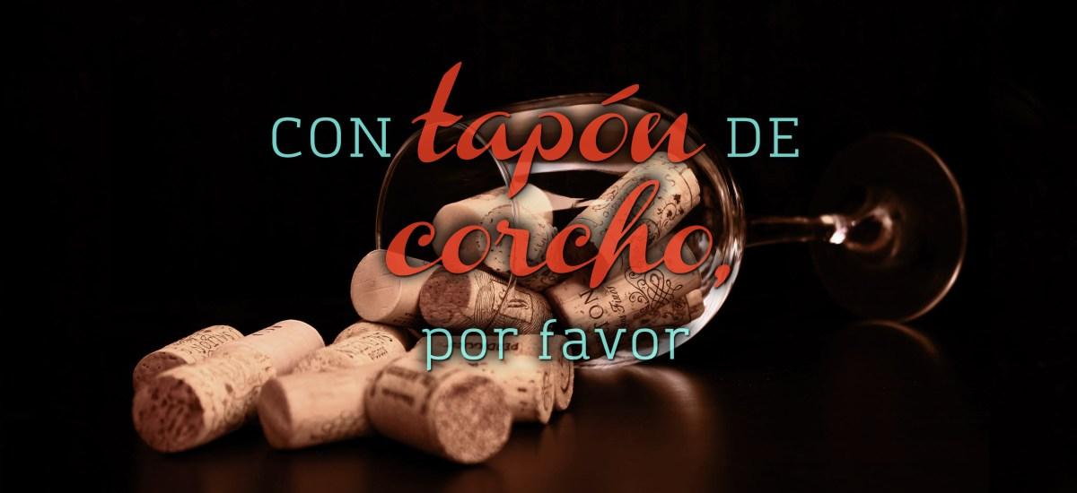 CON TAPÓN DE CORCHO, POR FAVOR