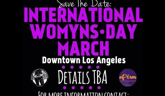 SAVE THE DATE! IWD March in Los Angeles on March 8th!