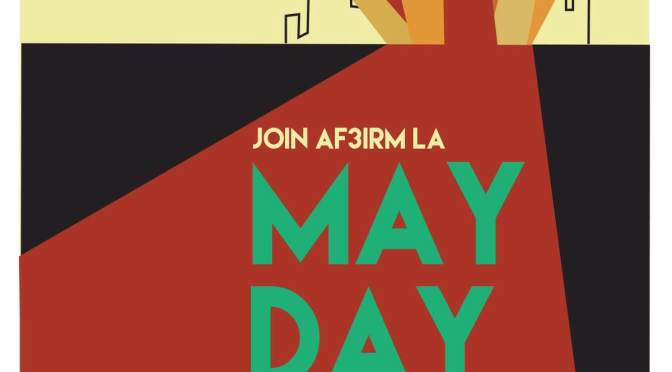 AF3IRM Los Angeles Calls for Women's Contingent this May Day in Downtown LA!
