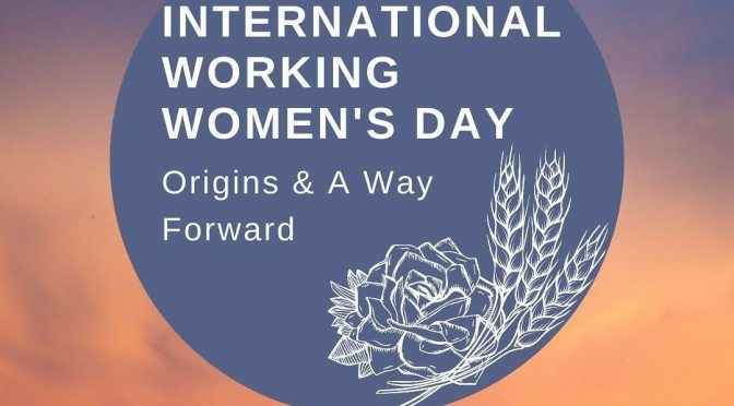 International Working Women's Day: Origins and a Way Forward