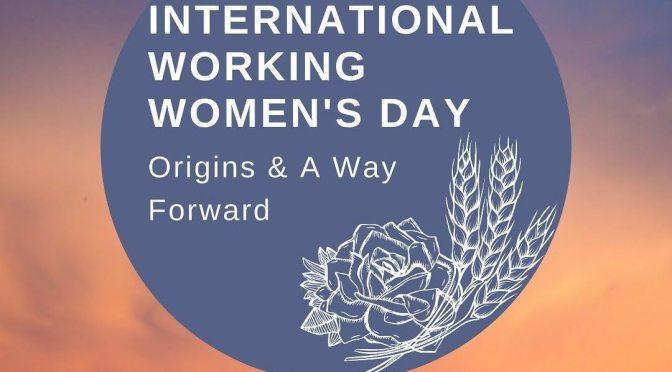 International Working Women's Day: Origins and a Way Forward