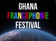 Festival de la Francophonie au Ghana / 11th-25th March 2017