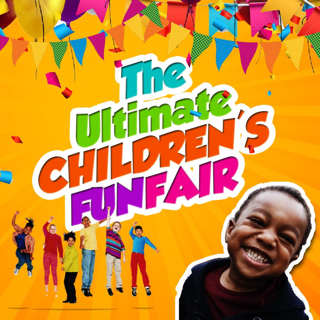 ULTIMATE CHILDREN'S FUN FAIR