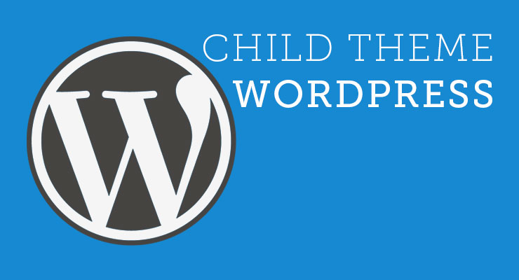 Pemahaman Dasar dan Membuat Child Theme di WordPress