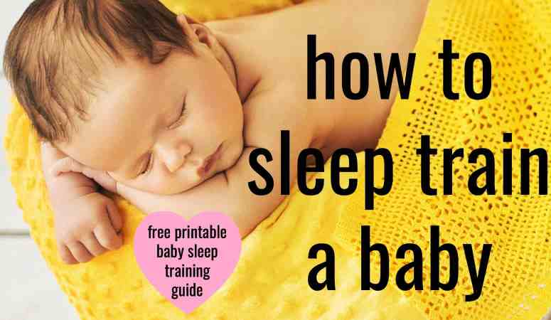 How To Sleep Train A Baby – Getting Your Baby To Sleep Through The Night