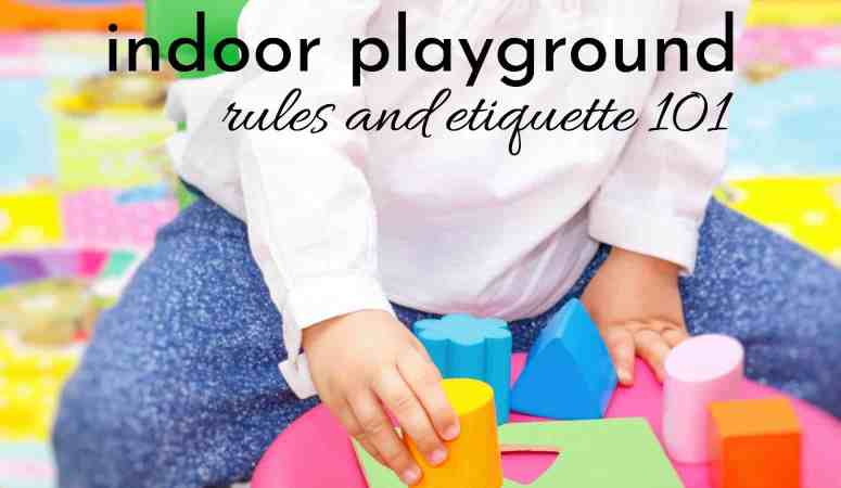 Indoor Playground And Play Area Rules And Etiquette 101