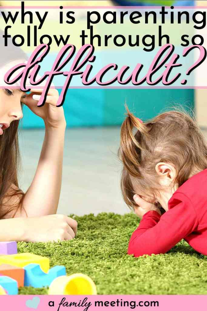 frustrated mom laying on the floor with little girl who is frustrated not knowing why is parenting follow through so difficult