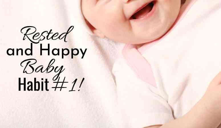 Rested and Happy Healthy Baby Habit #1!
