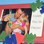 """I Love You to Pieces"" Father's Day Frame"