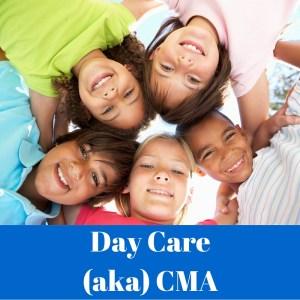 Day Care (aka CMA)
