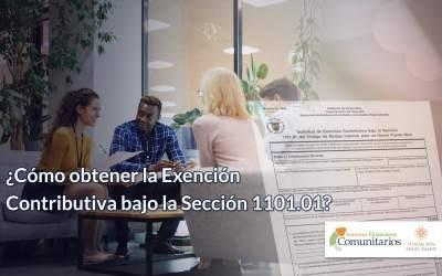 ¿Cómo obtener la Exención Contributiva bajo la Sección 1101.01?