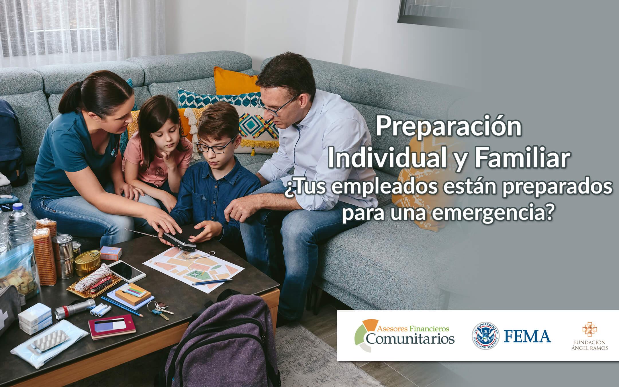 Preparación Individual y Familiar ¿Tus empleados están preparados para una emergencia?