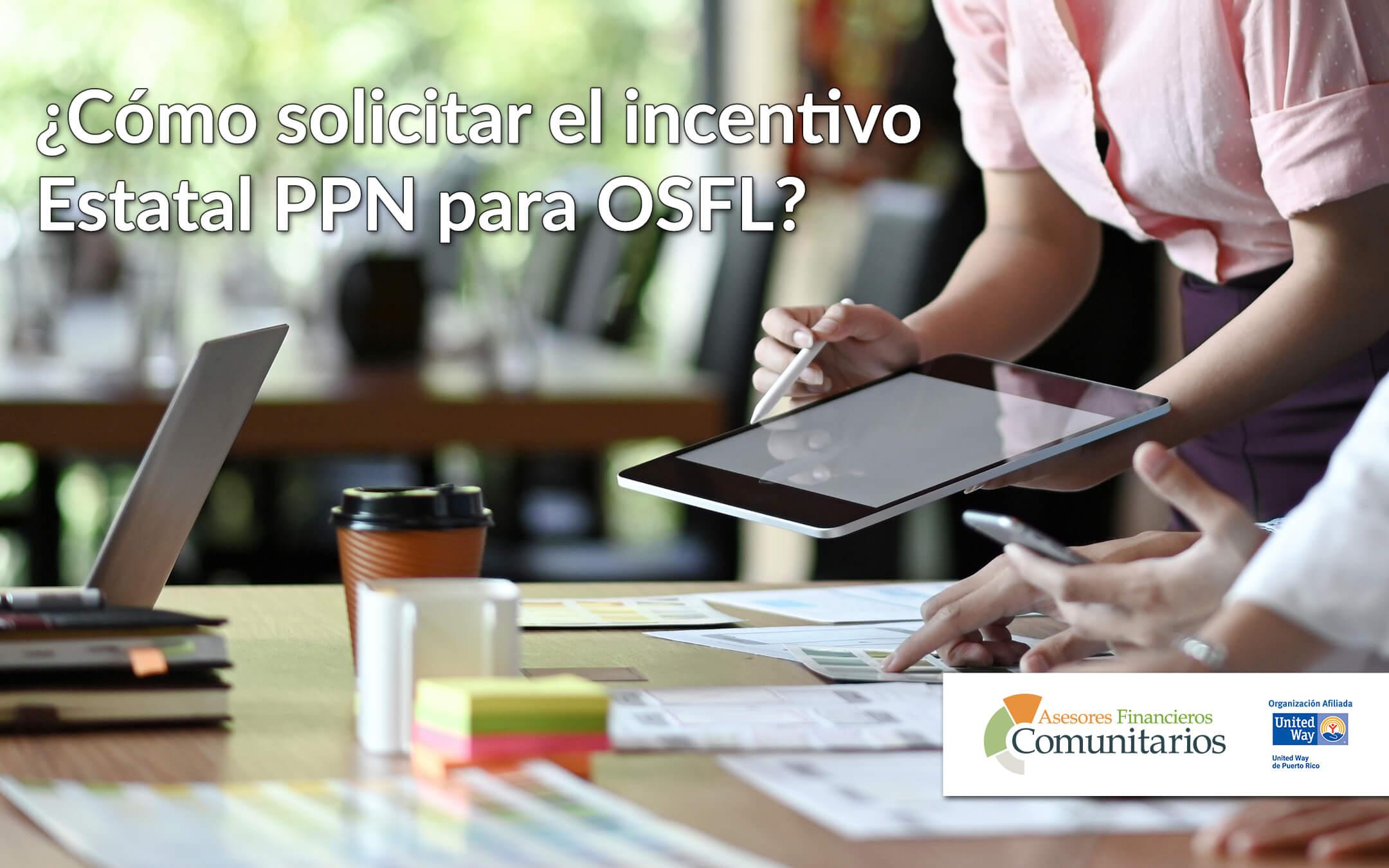 ¿Cómo solicitar el incentivo Estatal PPN para OSFL?