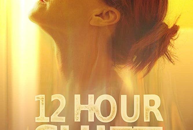 فيلم الرعب 12 Hour Shift (2020) مترجم