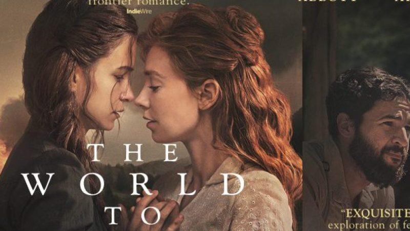 فيلم الإثارة الرومانسي The World to Come 2021 مترجم