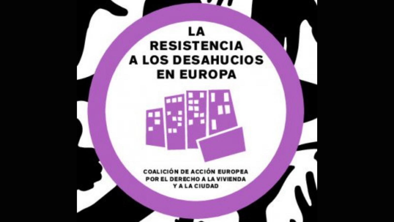 Lee más sobre el artículo La Resistencia a los Desahucios en Europa