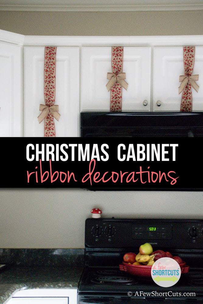 Christmas Cabinet Ribbon Decorations  A Few Shortcuts