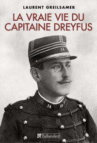 La Vraie vie du capitaine Dreyfus par Laurent Greilsamer