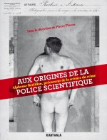 Aux origines de la police scientifique (2)