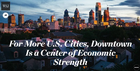 More U.S. Cities, Downtown is a Center of Economic Strength, WSJ