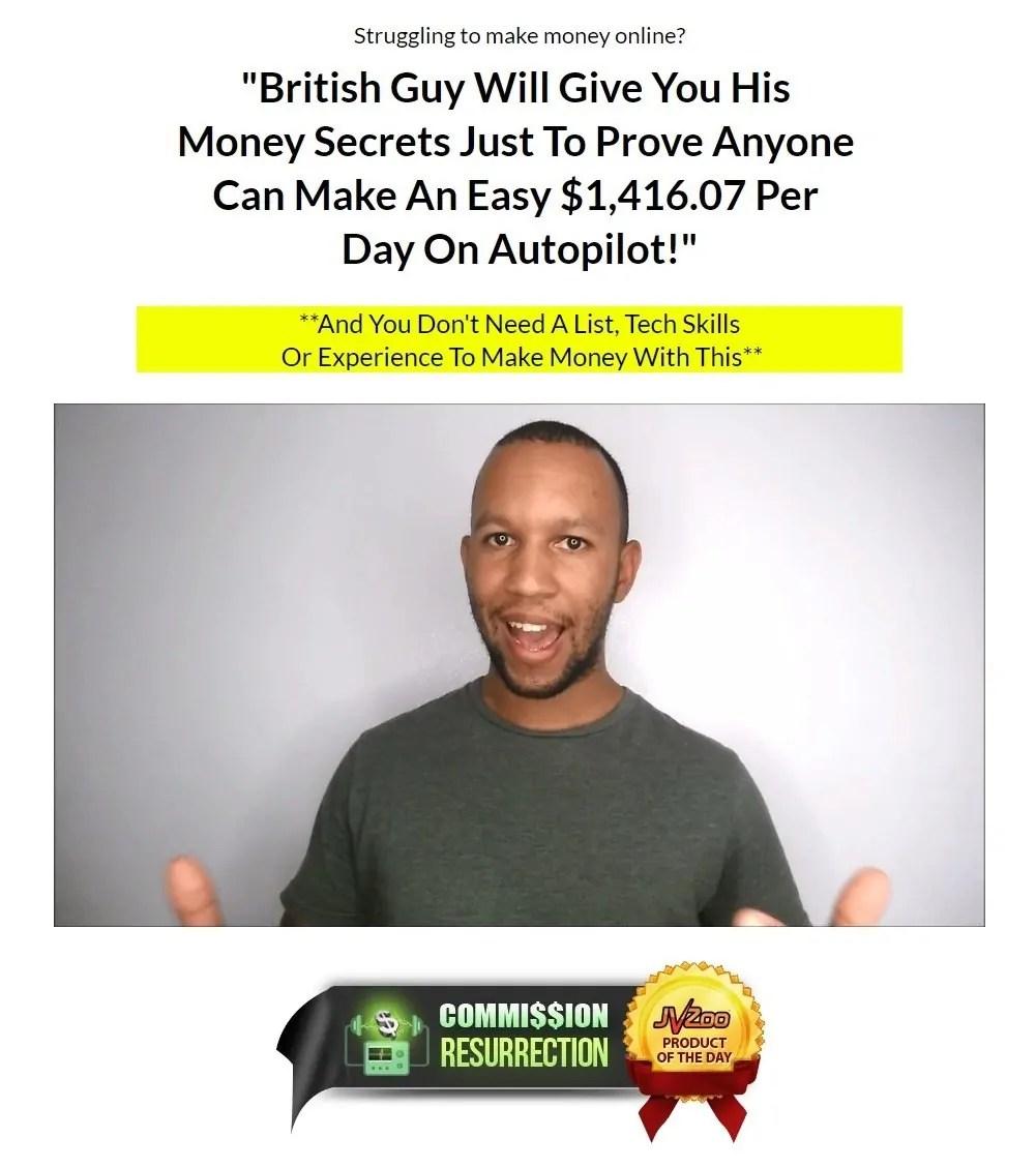 Review Commission Resurrection British Guy Money Secrets $1416 per Hari dan Autopilot