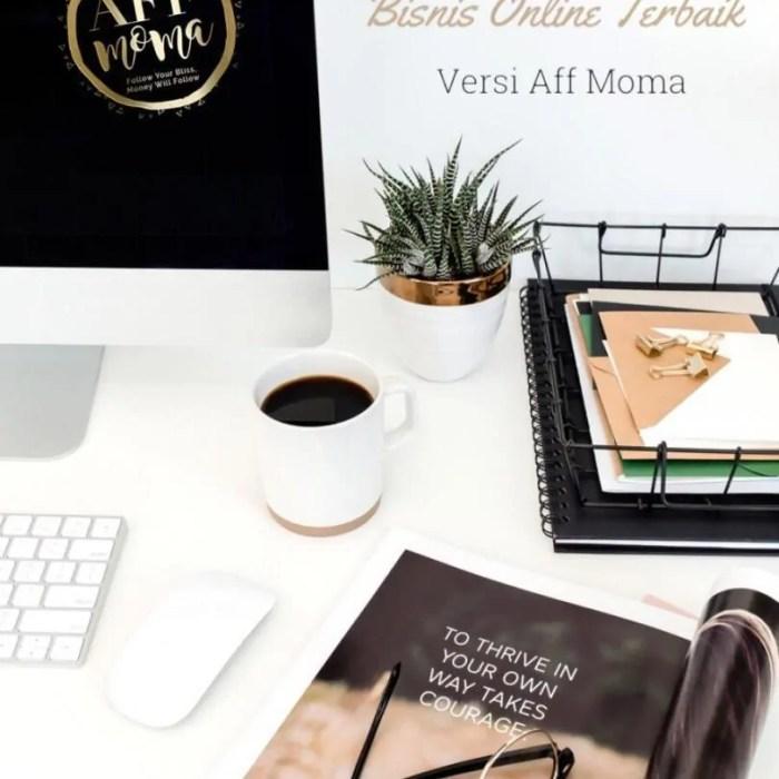 7+ Blog Bisnis Online Terbaik Versi Aff Moma