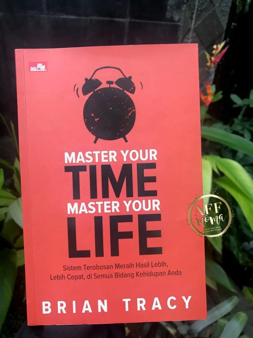 Review Buku Brian Tracy Master Your Time Master Your Life