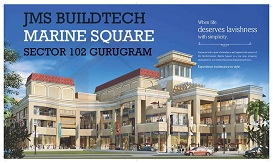 JMS Marine Square 102 Commercial Property In Gurgaon with Assured Return