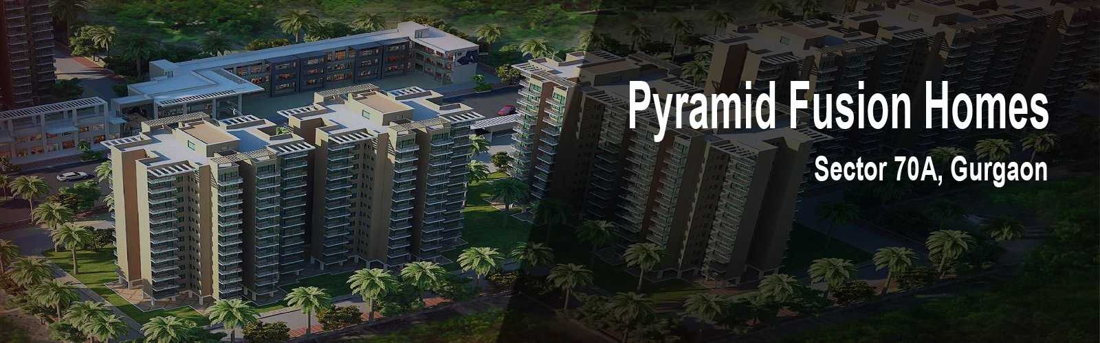 Pyramid Fusion Homes Sector 70A Banner
