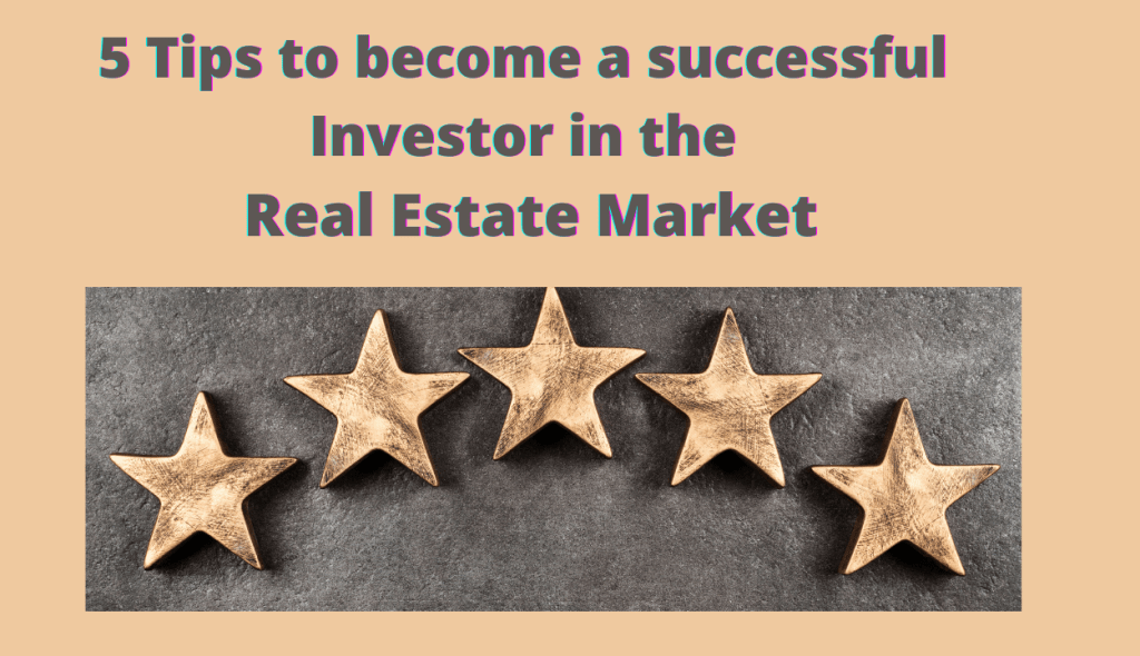 5 tips to become a successful investor in the real estate market