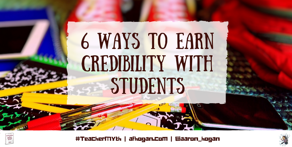 6 Ways To Earn Credibility With Students