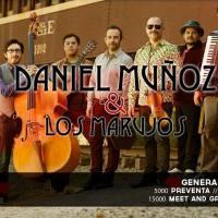 VALPARAÍSO: SÁBADO 28 DE MAYO DE 2016 - DANIEL MUÑOZ Y LOS MARUJOS
