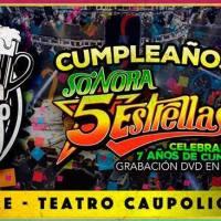 CUMPLEAÑOS SONORA 5 ESTRELLAS * viernes 16 de diciembre de 2016 #santiago #teatrocaupolican