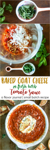 creamy goat cheese is baked in spicy, fresh herb tomato sauce and served with garlic crostinis. the ultimate appetizer for date night. baked goat cheese with fresh herb and tomato sauce   a flavor journal food blog   small batch recipe
