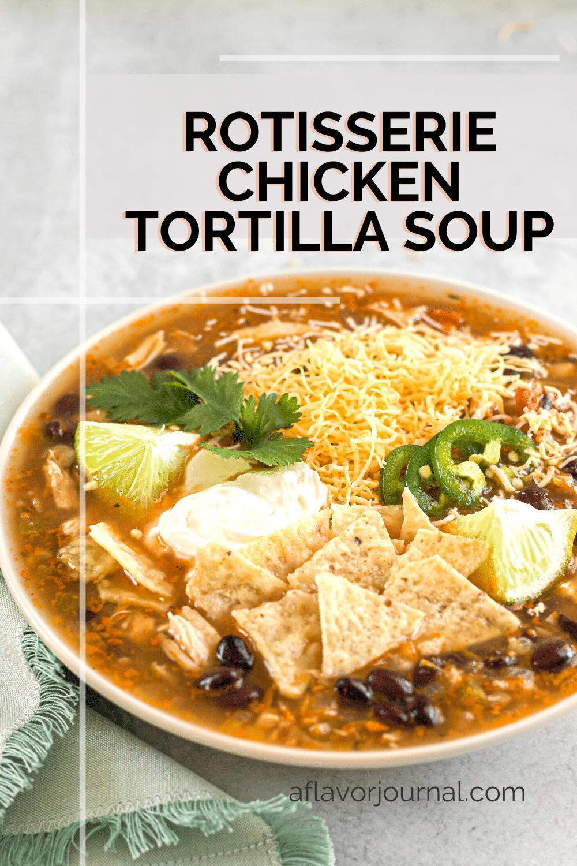 Rotisserie Chicken Tortilla Soup