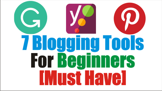 7-blogging-tools-for-beginners-[must-have]