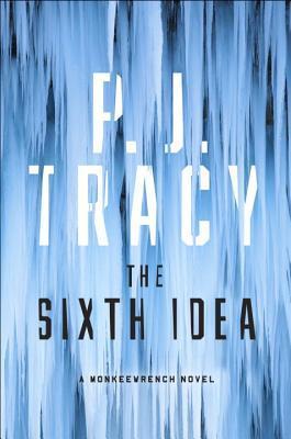 The Sixth Idea by P J Tracy