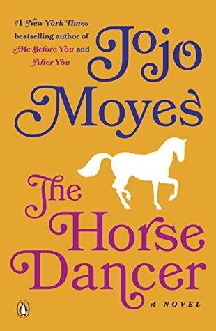 The Horse Dancer by Jojo Moyes.jpg