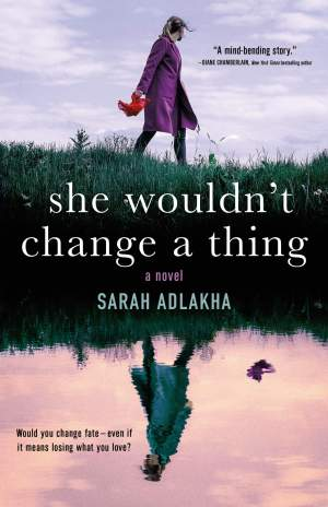 she wouldn't change a thing