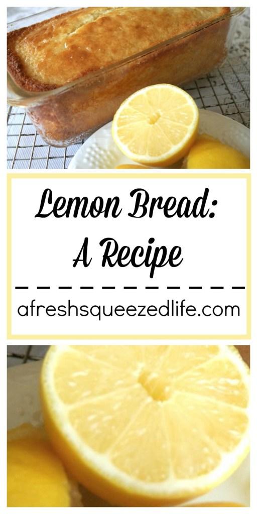Lemon Bread: A Recipe