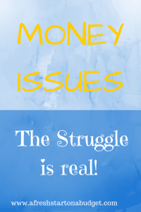 Money issues: The struggle is real! Can I be honest with you all!