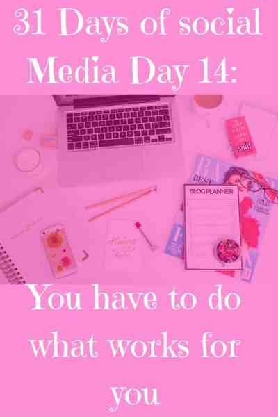 31 Days of Blog Growth Day 14: You have to do what works for YOU!