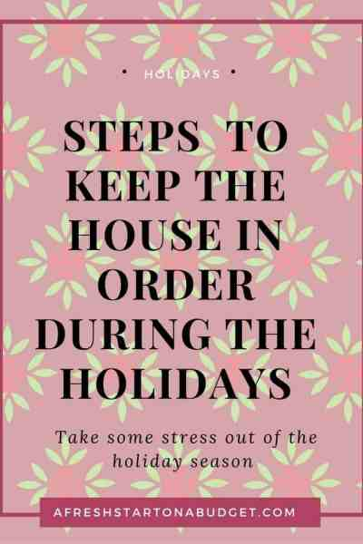Steps to keep the house in order during the holidays
