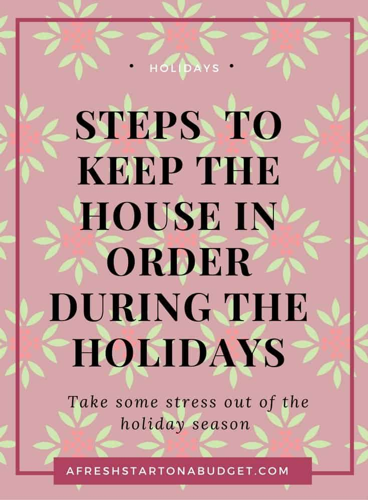 steps I take to keep the house in order during the holidays