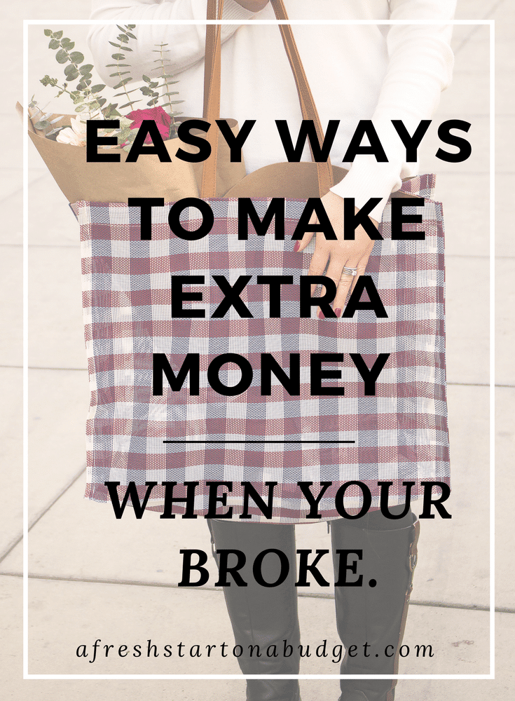 Easy ways to make extra oney when your feeling broke