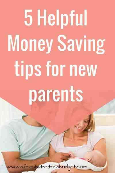 5 Helpful Money Saving tips for new parents
