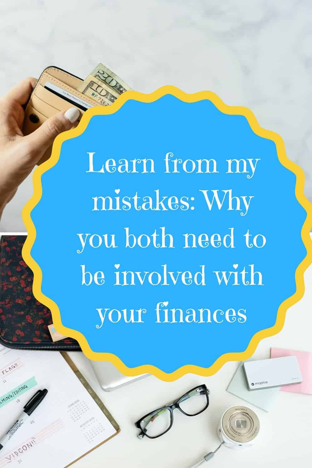 Learn from my mistakes- Why you both need to be involved with your finances