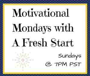 Motivational Monday Blogger Linkup #120